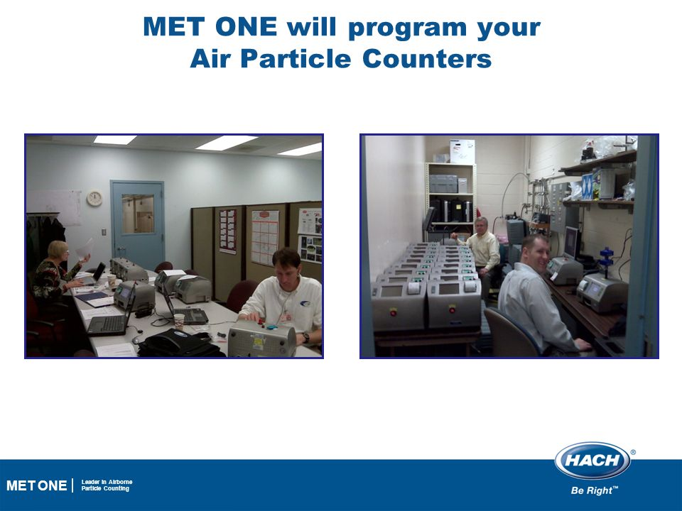 41 MET ONE Leader in Airborne Particle Counting MET ONE will program your Air Particle Counters