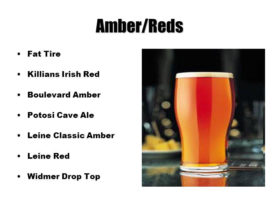 Amber/Reds Fat Tire Killians Irish Red Boulevard Amber Potosi Cave Ale Leine Classic Amber Leine Red Widmer Drop Top