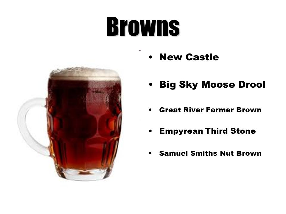 Browns New Castle Big Sky Moose Drool Great River Farmer Brown Empyrean Third Stone Samuel Smiths Nut Brown