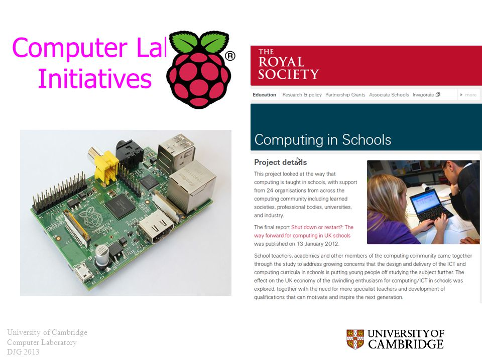 University of Cambridge Computer Laboratory DJG 2013 Computer Lab Initiatives