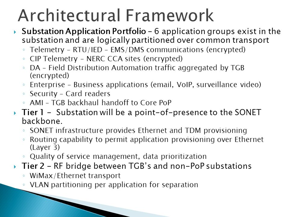  Substation Application Portfolio – 6 application groups exist in the substation and are logically partitioned over common transport ◦ Telemetry – RT