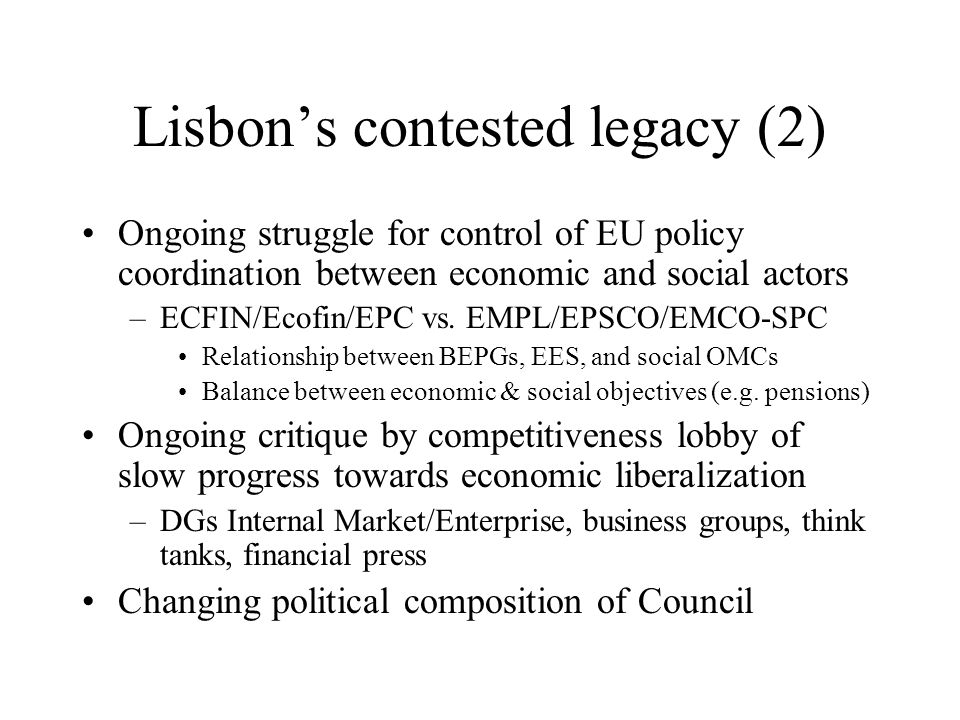 OMC as a new governance instrument for Lisbon Strategy Intended to reconcile pursuit of common European objectives with respect for national diversity & subsidiarity Intended to promote mutual emulation and learning by comparison of different approaches to shared problems Presented as a 'third way' for EU governance between harmonization/centralization and fragmentation/ regulatory competition Never intended to serve as the sole governance instrument for Lisbon, but rather to be combined with full EU policy toolbox (legislation, social dialogue, structural funds, community action programs, etc.)