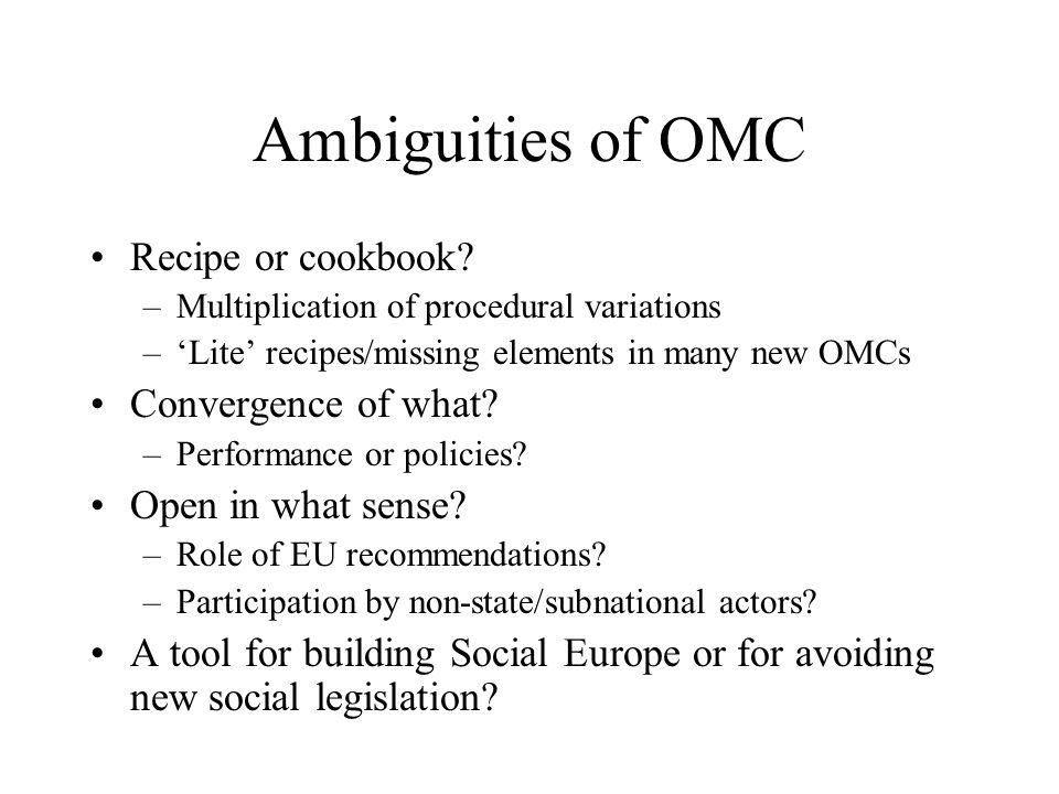 Critique and contestation OMC as a potential threat to Community Method OMC as an infringement of subsidiarity –Intrusion of EU into reserved competences of MS Convention stalemate over constitutionalization Struggle over review/reform of EES –Simplified guidelines/quantitative targets –Participation of non-state/subnational actors –Kok Employment Task Force: Commission or MS as agenda setter for national labor market reform?