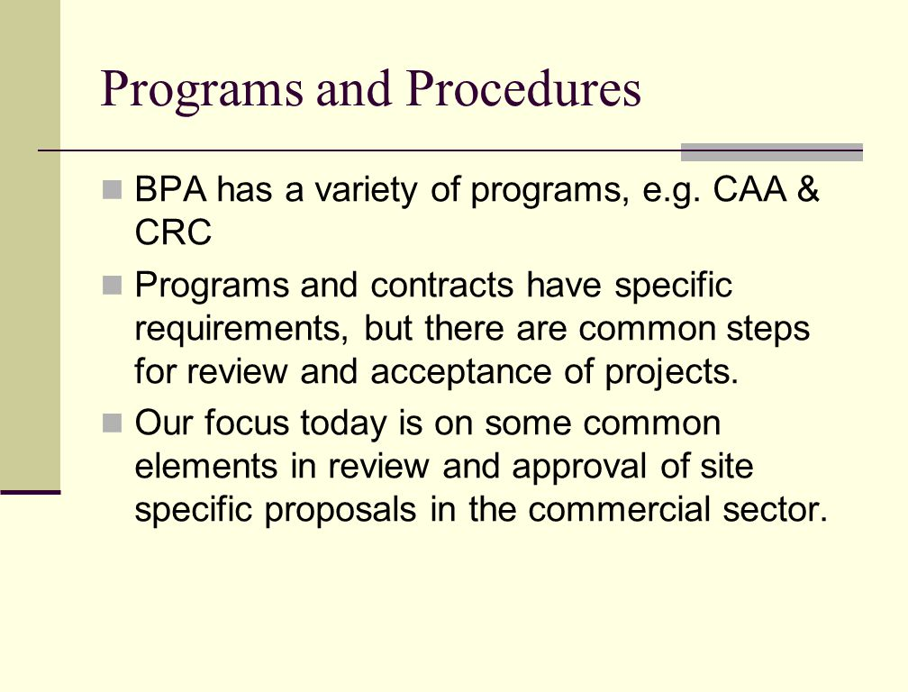 Programs and Procedures BPA has a variety of programs, e.g.