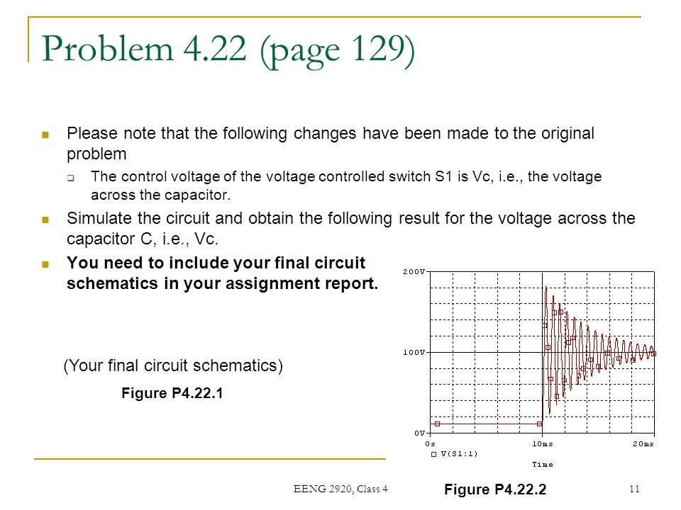 EENG 2920, Class 4 11 Problem 4.22 (page 129) Please note that the following changes have been made to the original problem  The control voltage of t