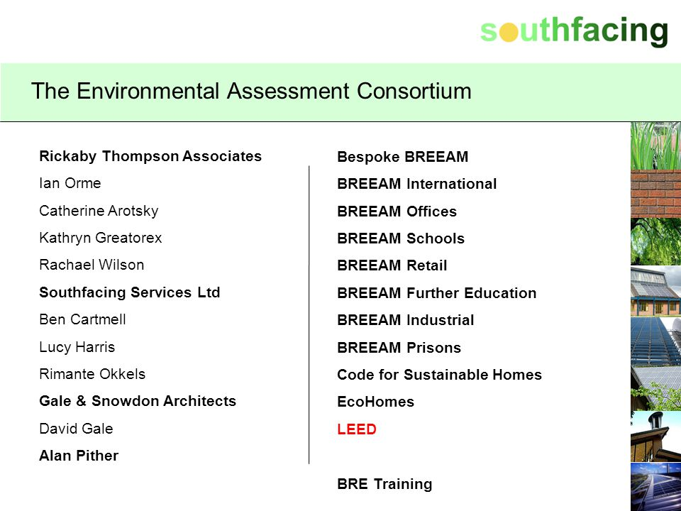 The EAC BREEAM Operation Over 220 assessments (complete or in progress) Over 100 live projects Workload growing rapidly International projects underway Assessment team expanding