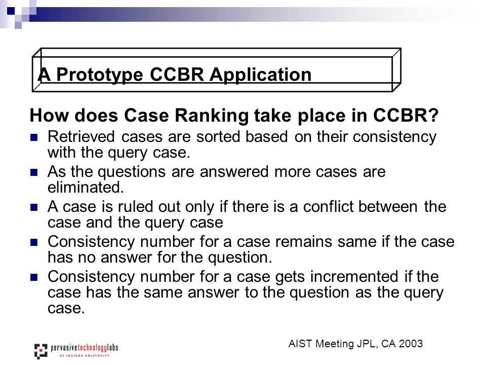 A Prototype CCBR Application How does Case Ranking take place in CCBR.