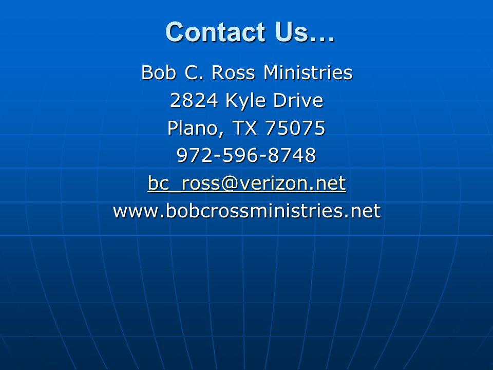 Contact Us… Contact Us… Bob C.