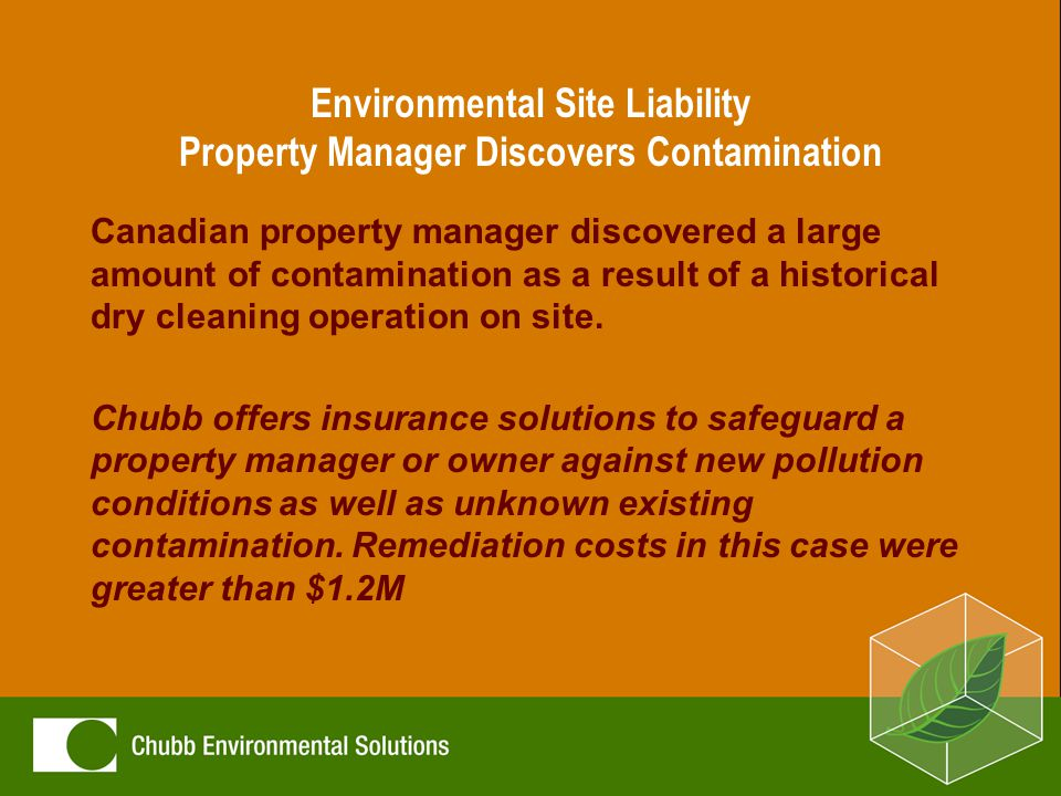 Environmental Site Liability Property Manager Discovers Contamination Canadian property manager discovered a large amount of contamination as a result of a historical dry cleaning operation on site.