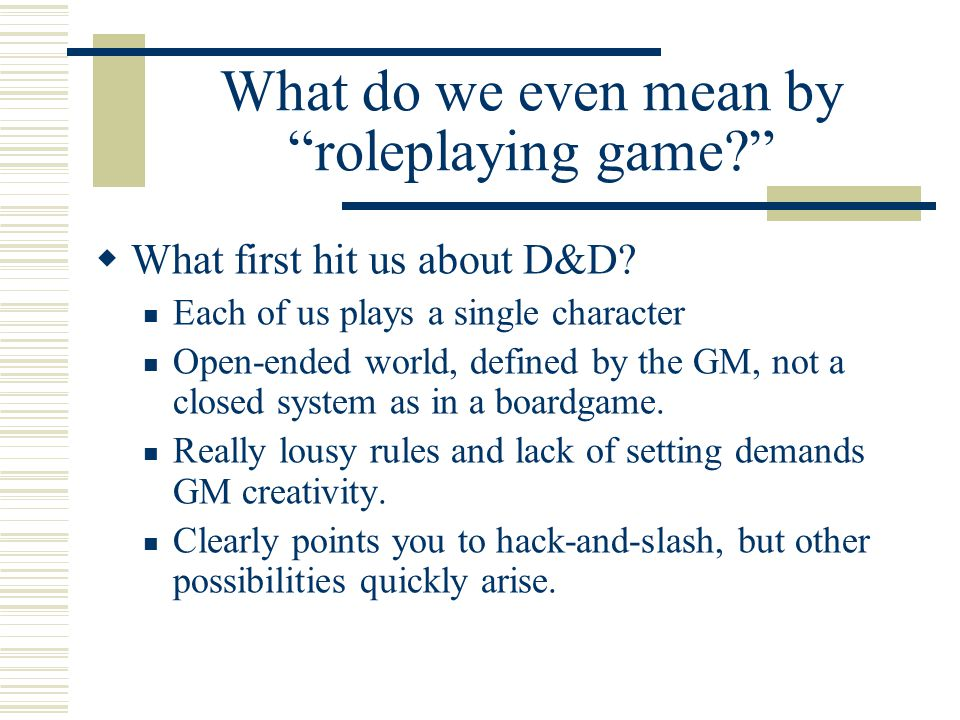 What do we even mean by roleplaying game  What first hit us about D&D.