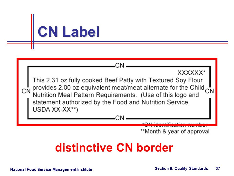 National Food Service Management Institute Section 9: Quality Standards 37 CN Label distinctive CN border