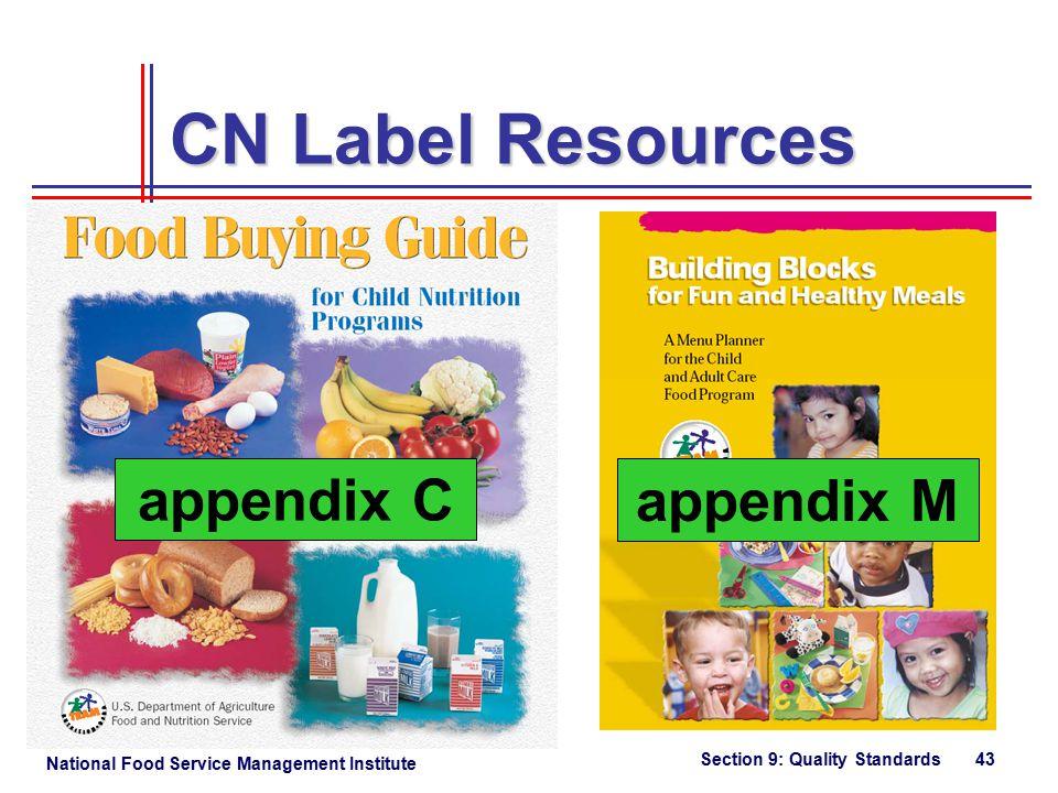 National Food Service Management Institute Section 9: Quality Standards 43 CN Label Resources appendix M appendix C