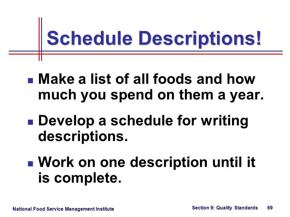 National Food Service Management Institute Section 9: Quality Standards 69 Schedule Descriptions.