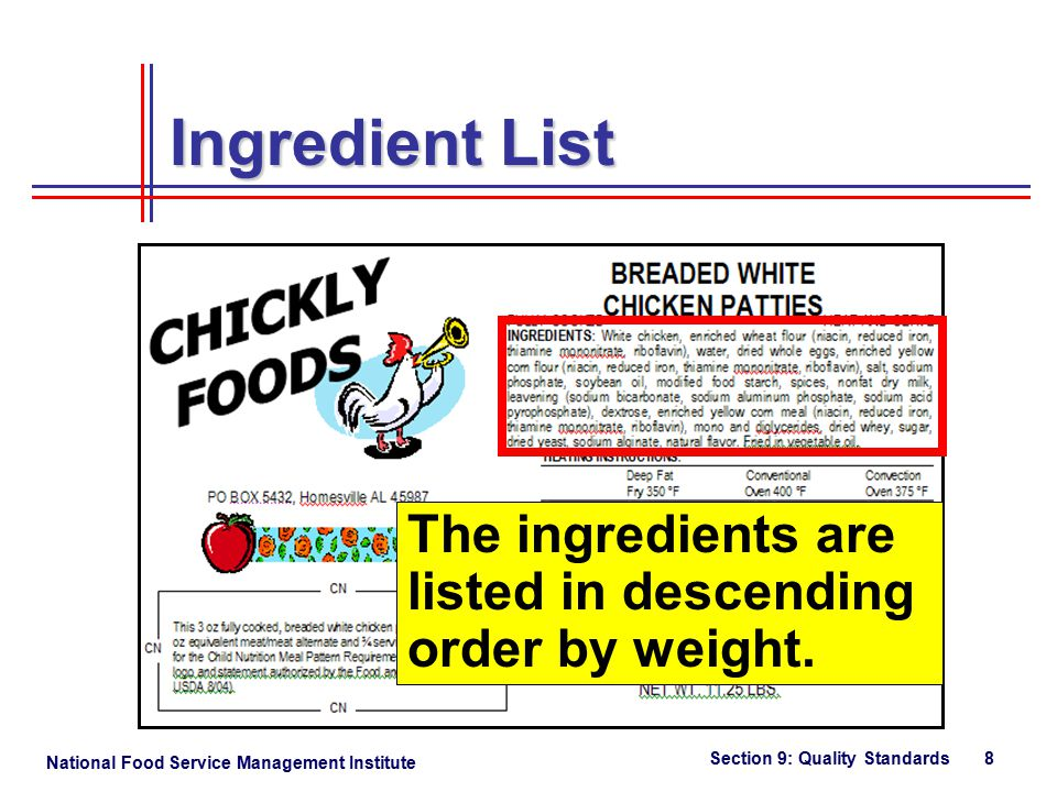 National Food Service Management Institute Section 9: Quality Standards 8 Ingredient List The ingredients are listed in descending order by weight.
