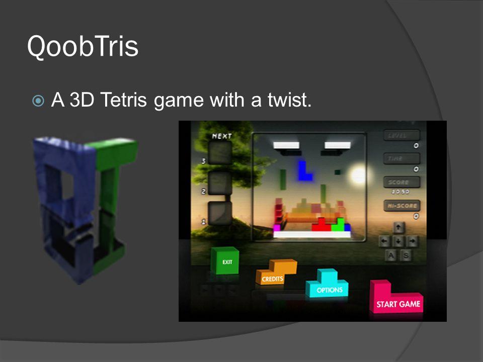 QoobTris  A 3D Tetris game with a twist.