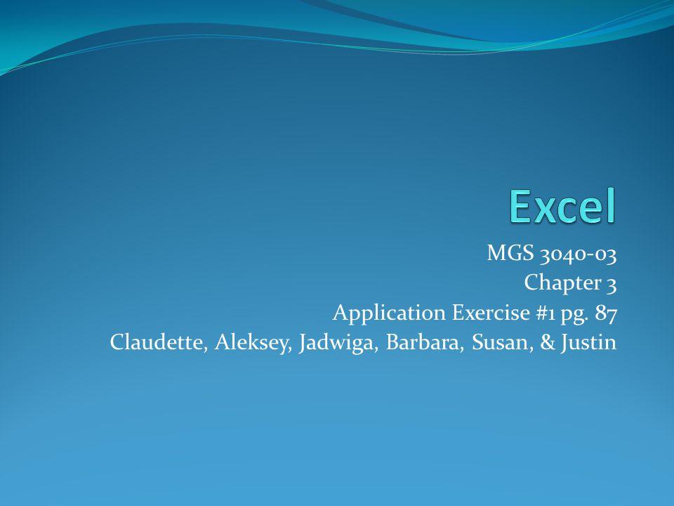 MGS 3040-03 Chapter 3 Application Exercise #1 pg. 87 Claudette, Aleksey, Jadwiga, Barbara, Susan, & Justin