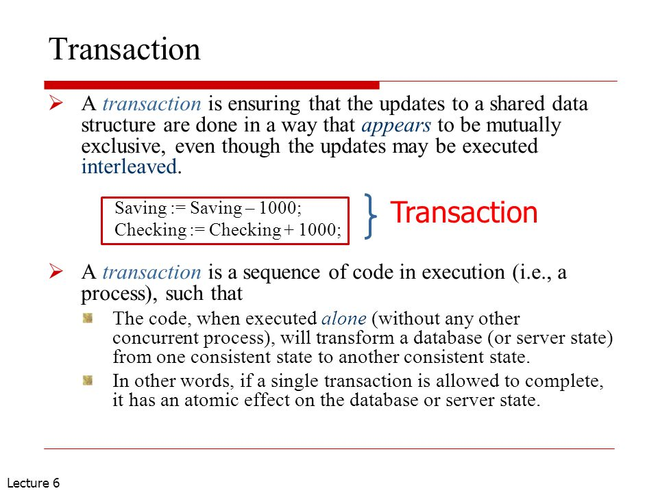 Lecture 6 Mobile Transaction  Definition Transactions executed at mobile devices A kind of distributed transactions Part at mobile device and part at server  两种发起方式 一次发送一个事务的全部操作 简单;移动支持差 分多次发送一个事务的操作 灵活;复杂(切换与协调)