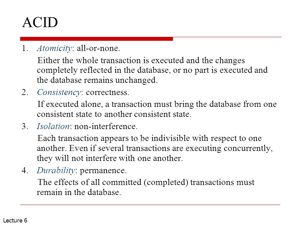 Lecture 6 Transaction  A transaction is an instance of the execution of a transaction program.