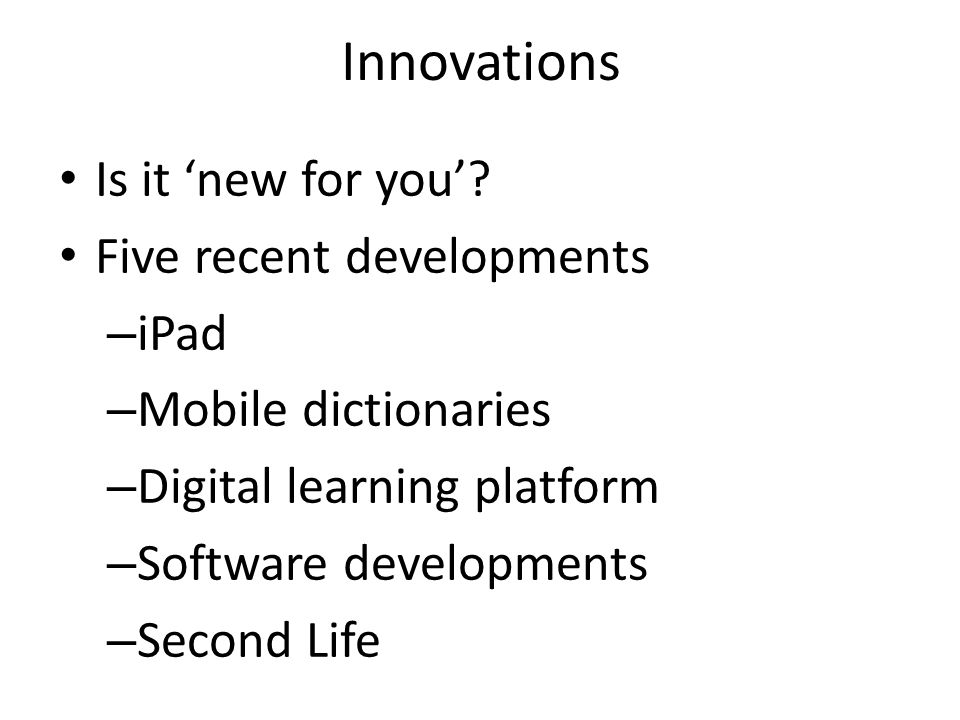 Innovations Is it 'new for you'.