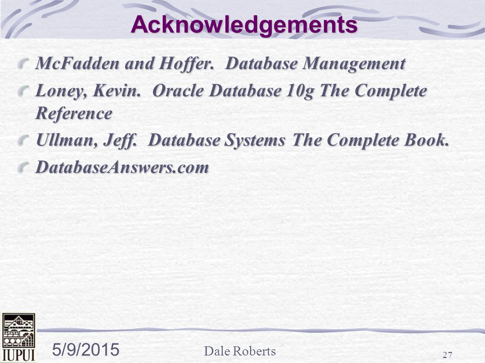 Dale Roberts 5/9/2015 27 Acknowledgements McFadden and Hoffer.