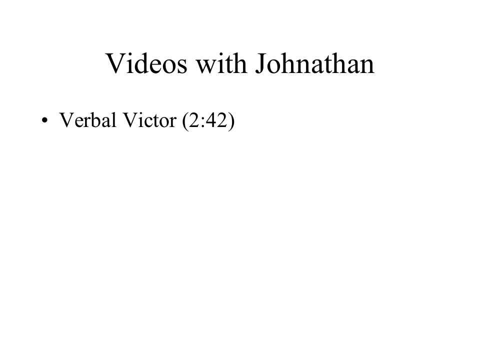 Videos with Johnathan Verbal Victor (2:42)