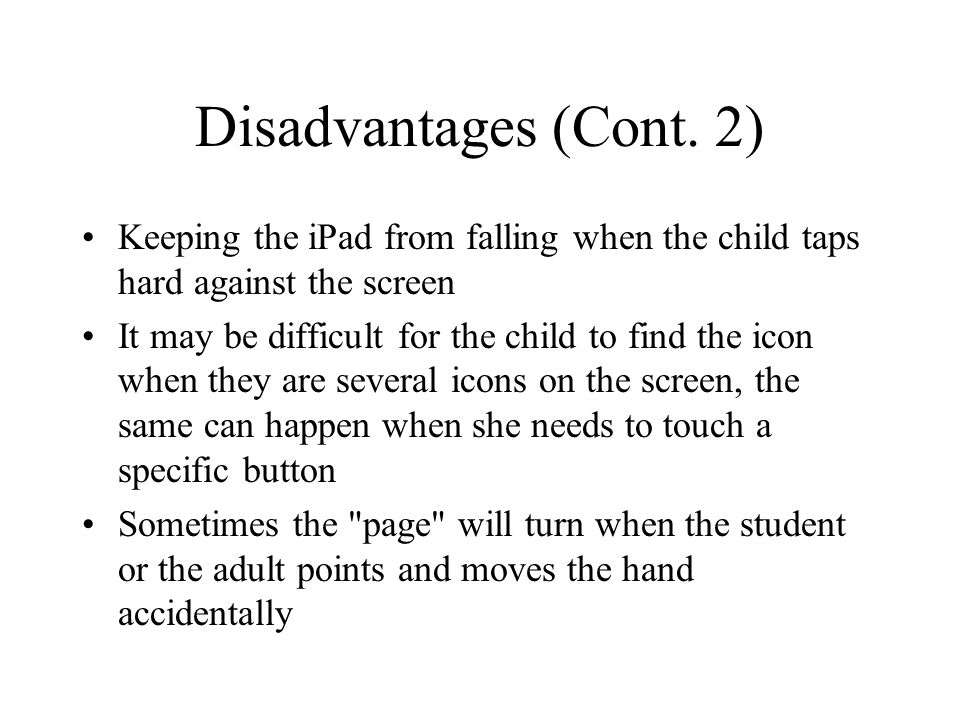 Disadvantages (Cont.