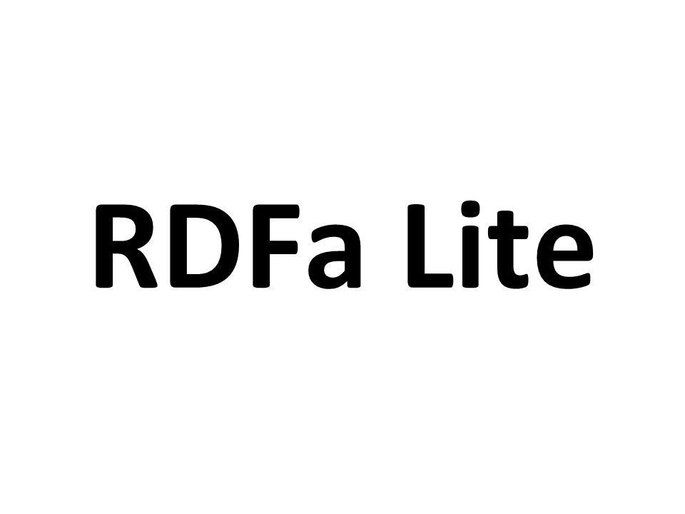 RDFa 1.1 Lite is a subset of RDFa 1.1 Five simple attributes: vocab, typeof, property, resource, and prefix Completely upwards compatible RDFa 1.1 Works well with schema.org terms Consists of five simple attributes: vocab, typeof, property, resource and prefix What is RDFa Lite?