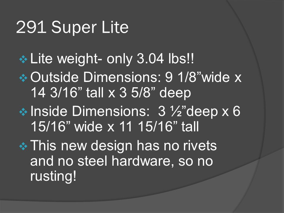 291 Super Lite  Lite weight- only 3.04 lbs!.