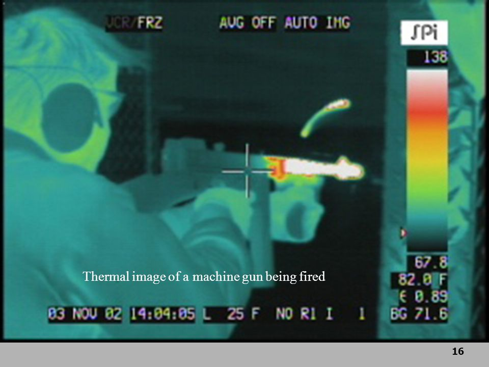 16 Thermal image of a machine gun being fired