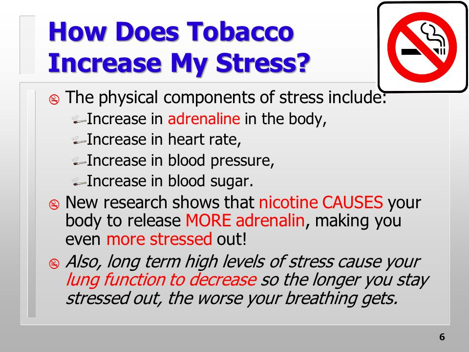 6 How Does Tobacco Increase My Stress.