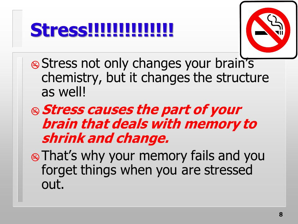 9 STRESS!!!!!!!!!!!!!. It is a myth that tobacco reduces your stress.