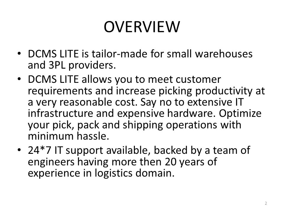OVERVIEW DCMS LITE is tailor-made for small warehouses and 3PL providers.