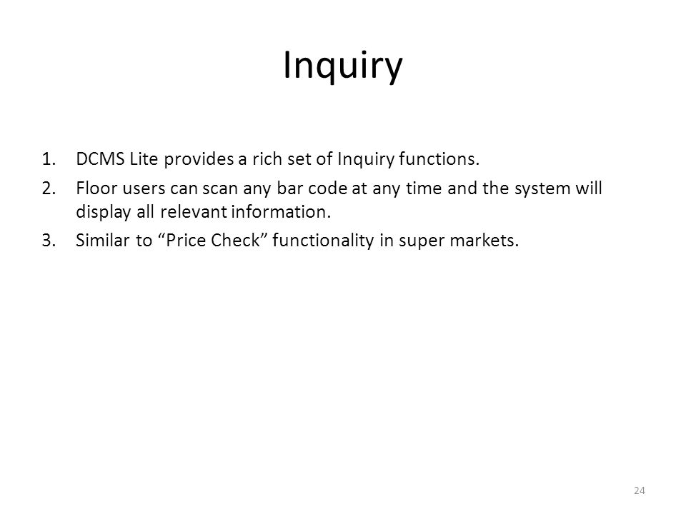 Inquiry 1.DCMS Lite provides a rich set of Inquiry functions.