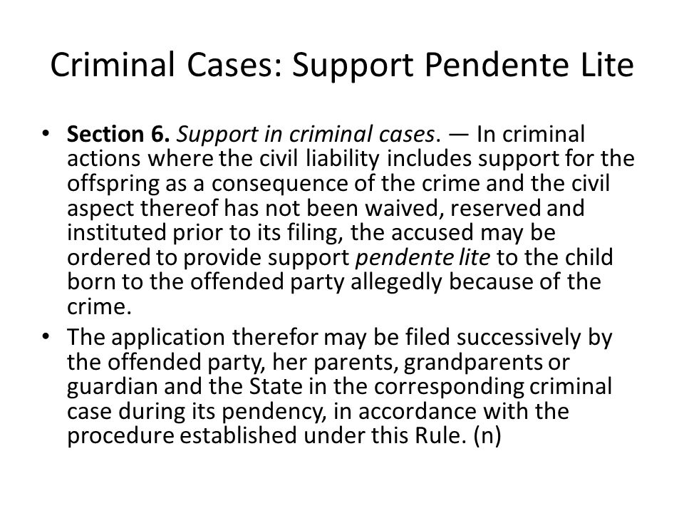 Criminal Cases: Support Pendente Lite Section 6.Support in criminal cases.