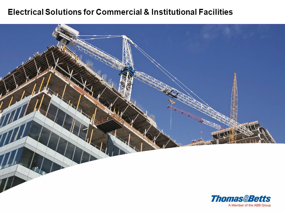 Electrical Division Electrical Solutions for Commercial & Institutional Facilities