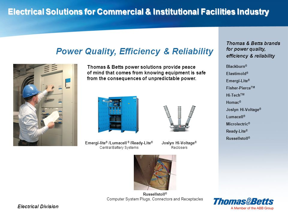 Electrical Solutions for Commercial & Institutional Facilities Industry Electrical Division Electrical Solutions for Commercial & Institutional Facili