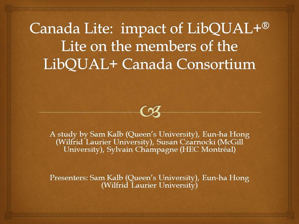 A study by Sam Kalb (Queen's University), Eun-ha Hong (Wilfrid Laurier University), Susan Czarnocki (McGill University), Sylvain Champagne (HEC Montréal) Presenters: Sam Kalb (Queen's University), Eun-ha Hong (Wilfrid Laurier University)