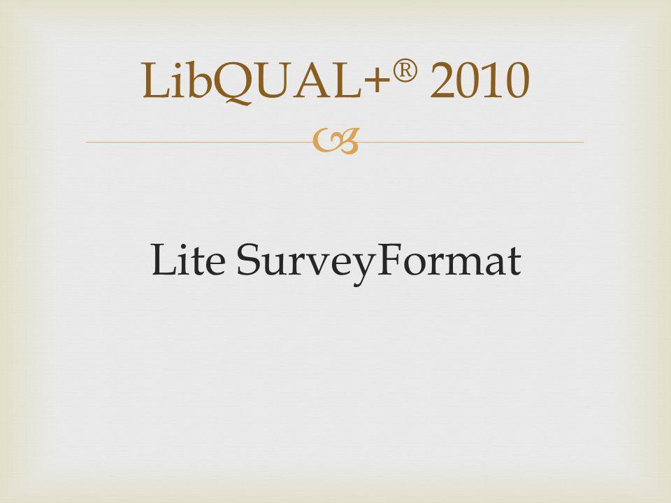  Lite SurveyFormat LibQUAL+ ® 2010