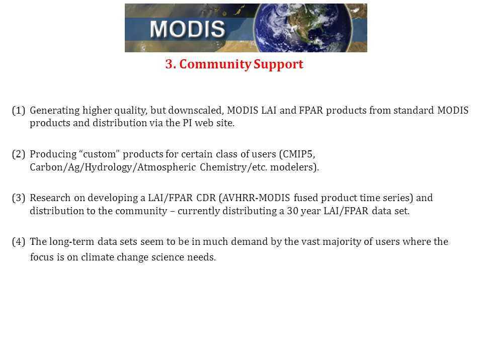 3. Community Support (1)Generating higher quality, but downscaled, MODIS LAI and FPAR products from standard MODIS products and distribution via the P