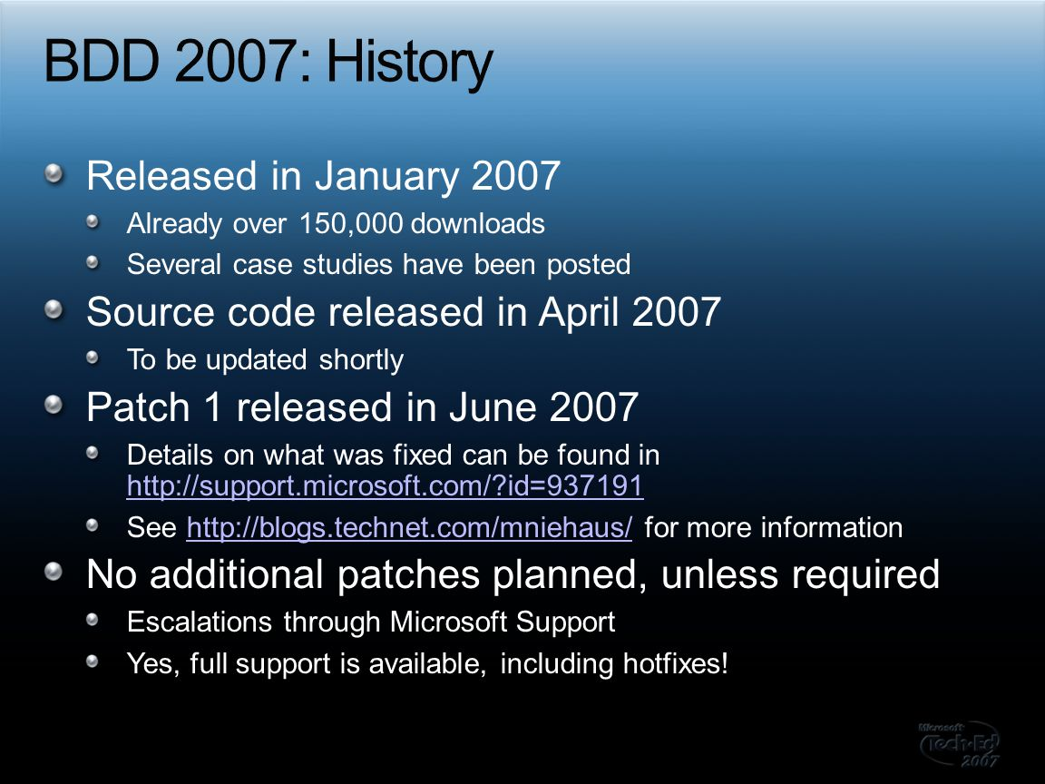 New versions are to be delivered in waves Deployment 4 – Current wave, development underway Deployment 5 – Work beginning later in 2008 Beyond… Multiple releases within each wave Corresponding to major product releases Naming is still in flux Potentially one package with multiple payloads Until names are firmly established, expect to see references to Deployment 4 , BDD 2008, Windows Server Deployment, etc.