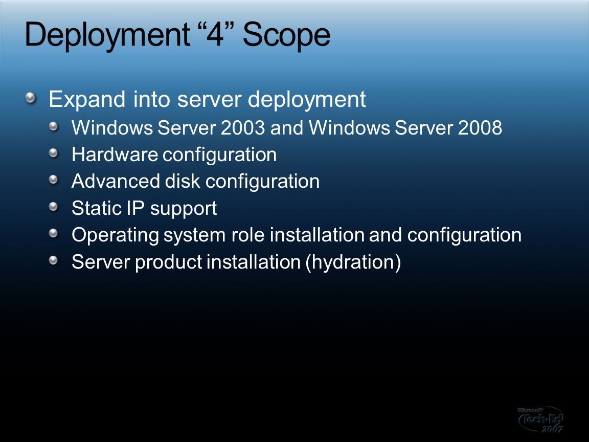 Continue to expand in knowledge Support installation of more Microsoft client and server products More hardware configuration functionality Integrate with System Center Service Manager End-to-end deployment workflows Complete server lifecycle support Continue to simplify, streamline, enhance Shift towards model-based deployment, the Dynamic Systems Initiative vision