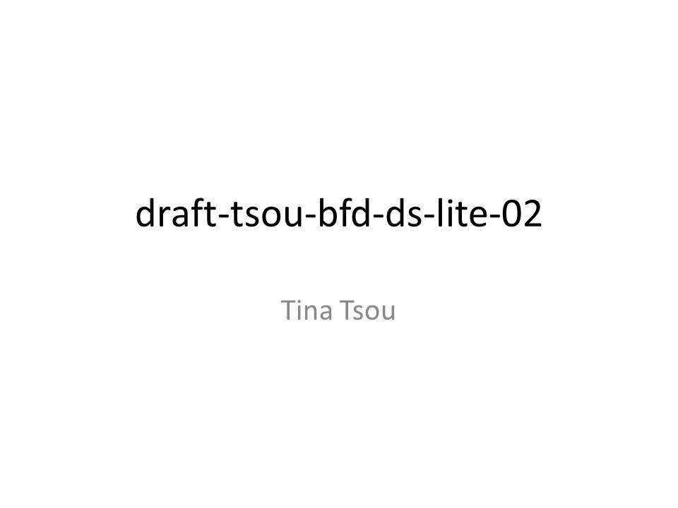 draft-tsou-bfd-ds-lite-02 Tina Tsou