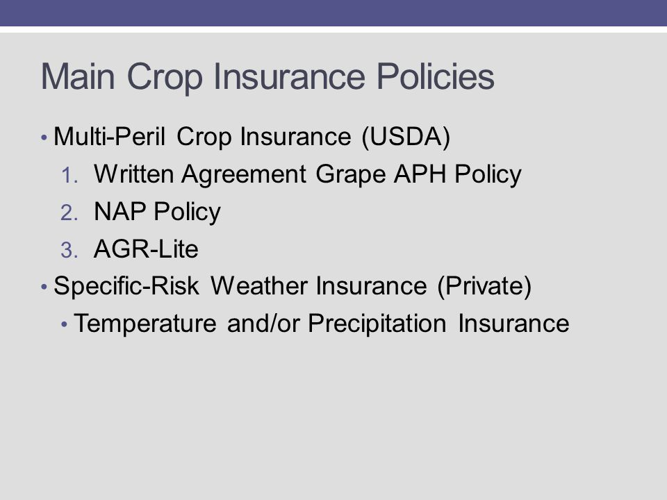 Main Crop Insurance Policies Multi-Peril Crop Insurance (USDA) 1.