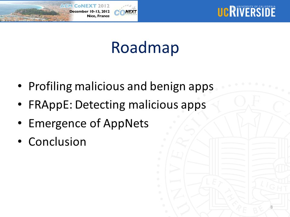 Roadmap Profiling malicious and benign apps FRAppE: Detecting malicious apps Emergence of AppNets Conclusion 19
