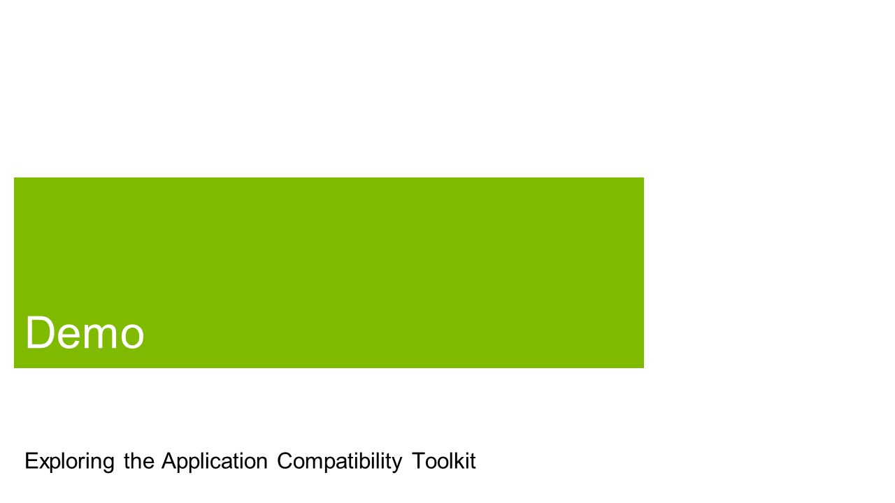 Exploring the Application Compatibility Toolkit