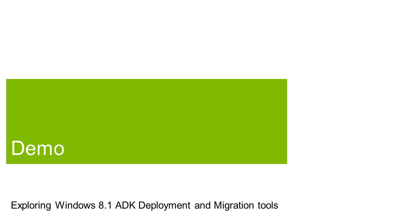 Exploring Windows 8.1 ADK Deployment and Migration tools