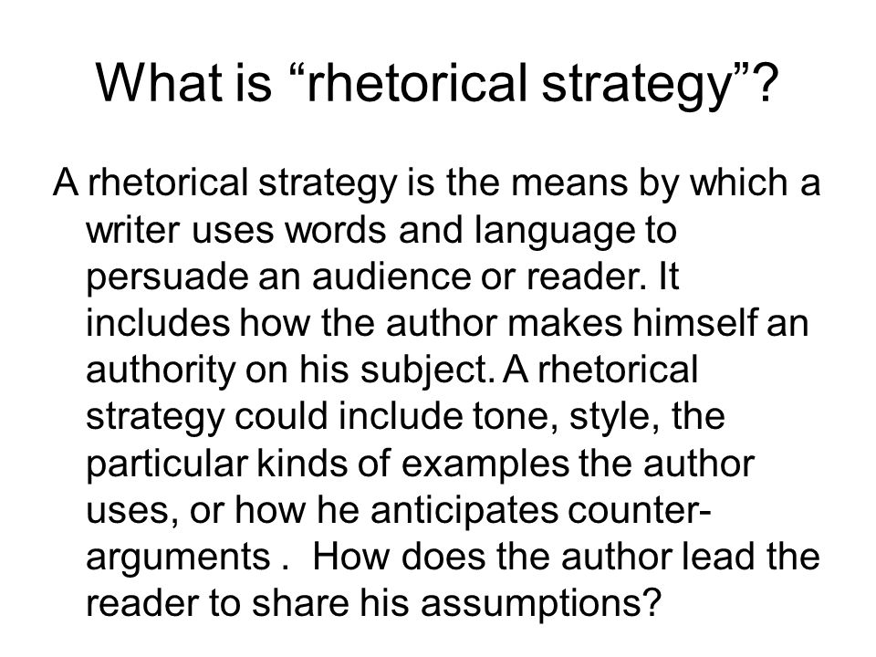 What is rhetorical strategy .
