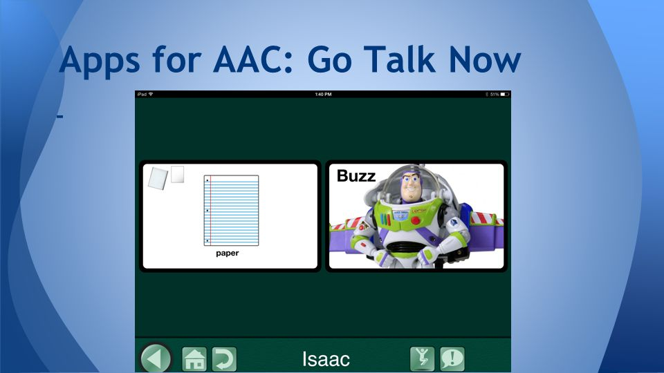 - Apps for AAC: Go Talk Now