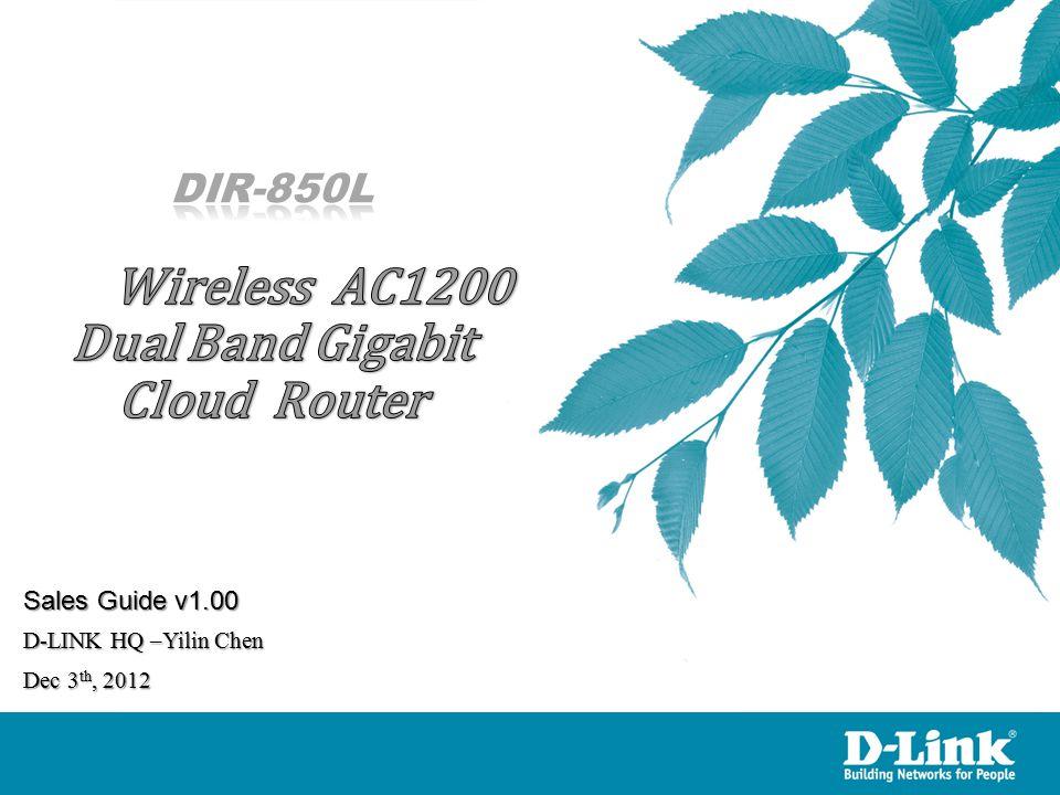D-LINK HQ –Yilin Chen Dec 3 th, 2012 Sales Guide v1.00