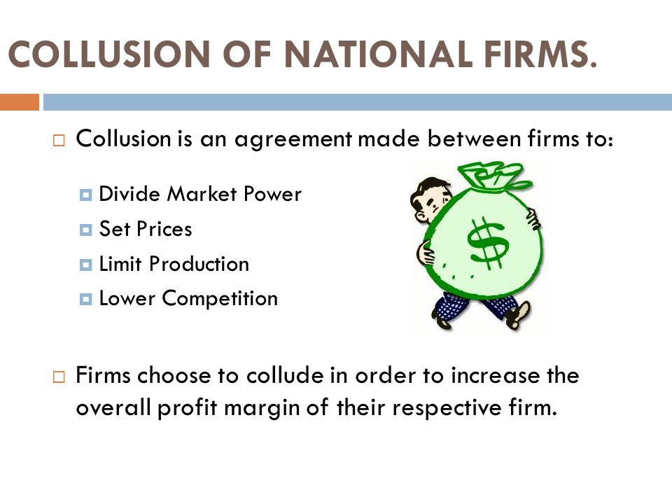 COLLUSION OF NATIONAL FIRMS.